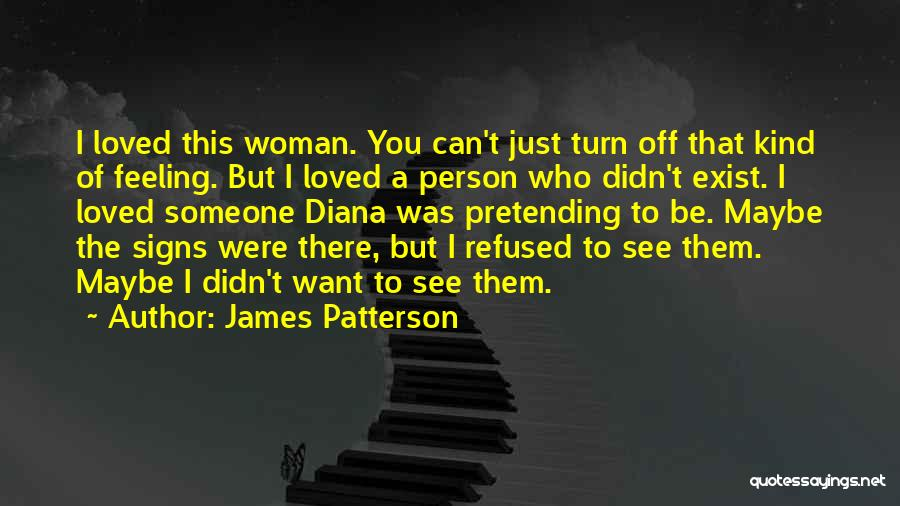 I Just Want Someone To Quotes By James Patterson