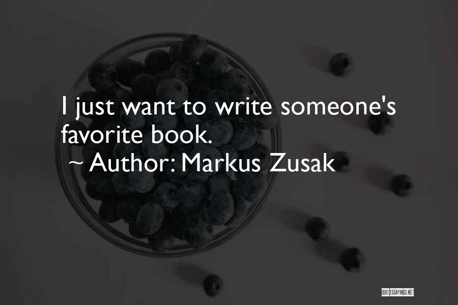 I Just Want Someone To Quotes By Markus Zusak