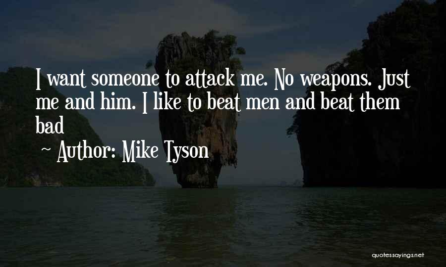 I Just Want Someone To Quotes By Mike Tyson
