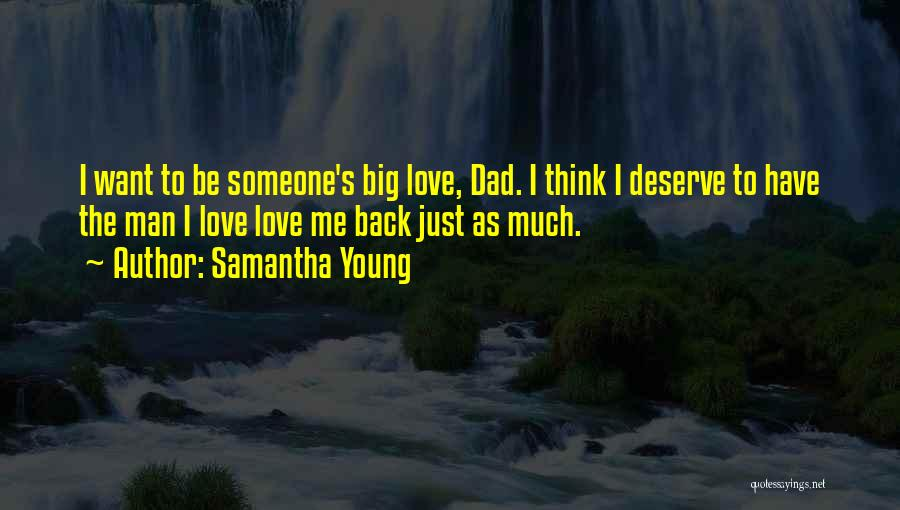 I Just Want Someone To Quotes By Samantha Young