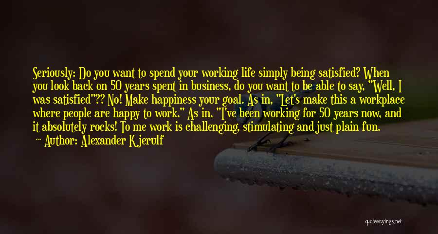 I Just Want Success Quotes By Alexander Kjerulf