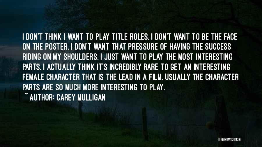 I Just Want Success Quotes By Carey Mulligan