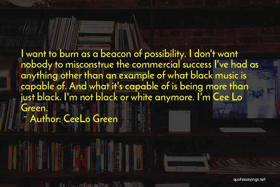 I Just Want Success Quotes By CeeLo Green