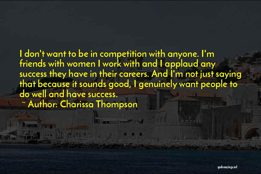 I Just Want Success Quotes By Charissa Thompson