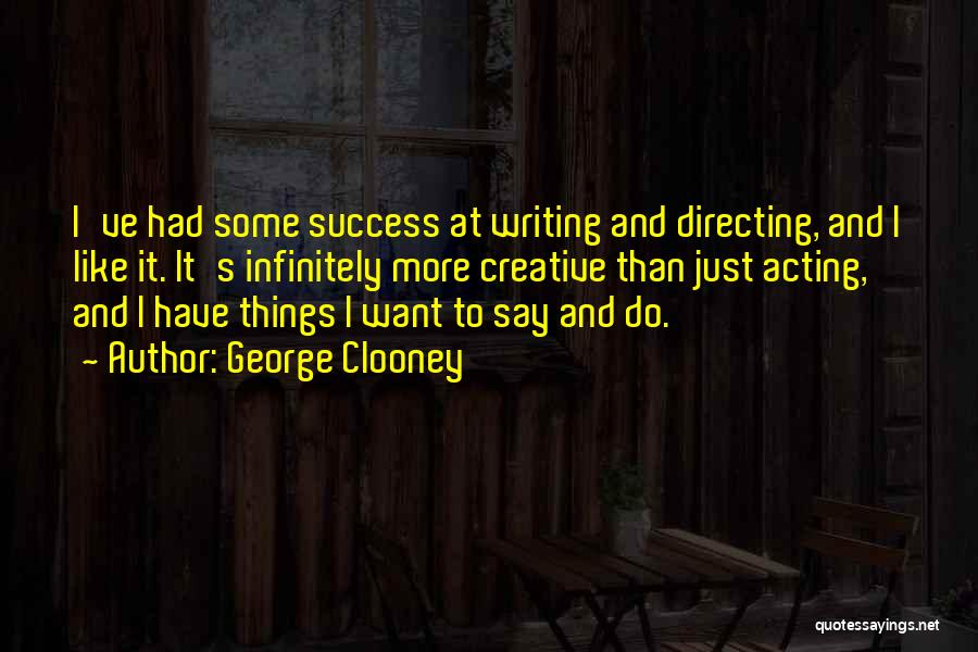 I Just Want Success Quotes By George Clooney
