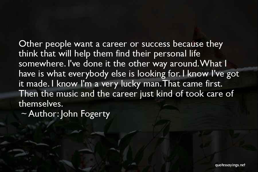 I Just Want Success Quotes By John Fogerty