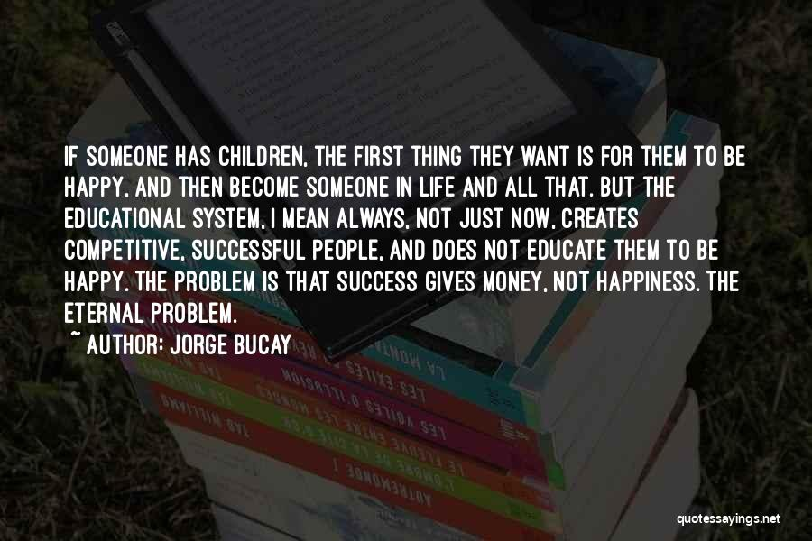 I Just Want Success Quotes By Jorge Bucay