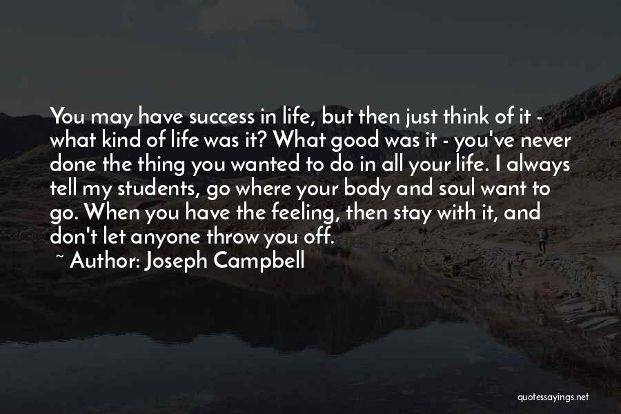 I Just Want Success Quotes By Joseph Campbell