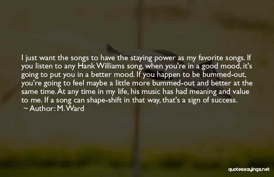 I Just Want Success Quotes By M. Ward