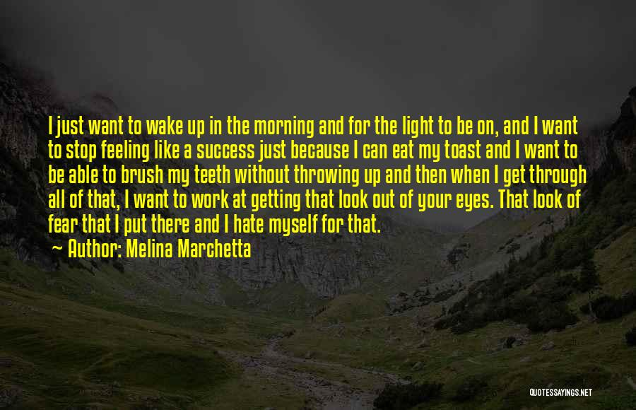 I Just Want Success Quotes By Melina Marchetta