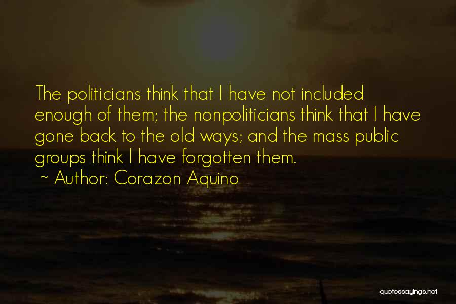 I Just Want The Old You Back Quotes By Corazon Aquino