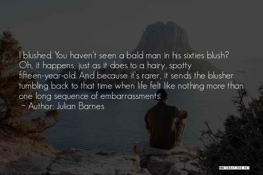 I Just Want The Old You Back Quotes By Julian Barnes