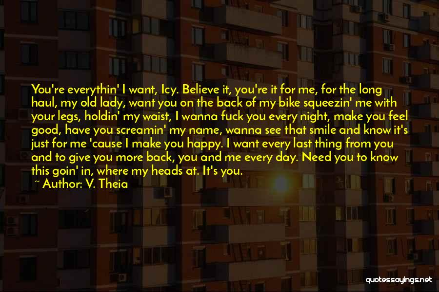 I Just Want The Old You Back Quotes By V. Theia