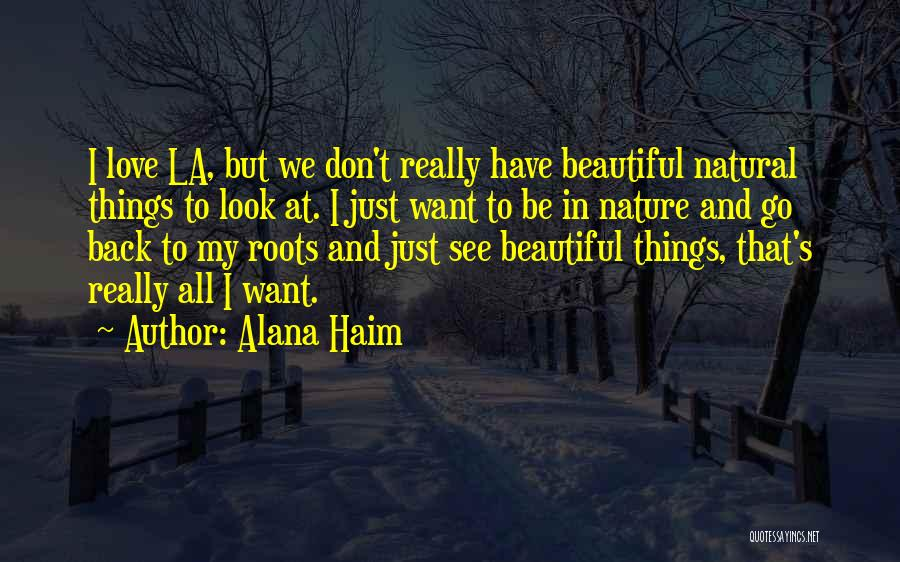 I Just Want To Be Beautiful Quotes By Alana Haim