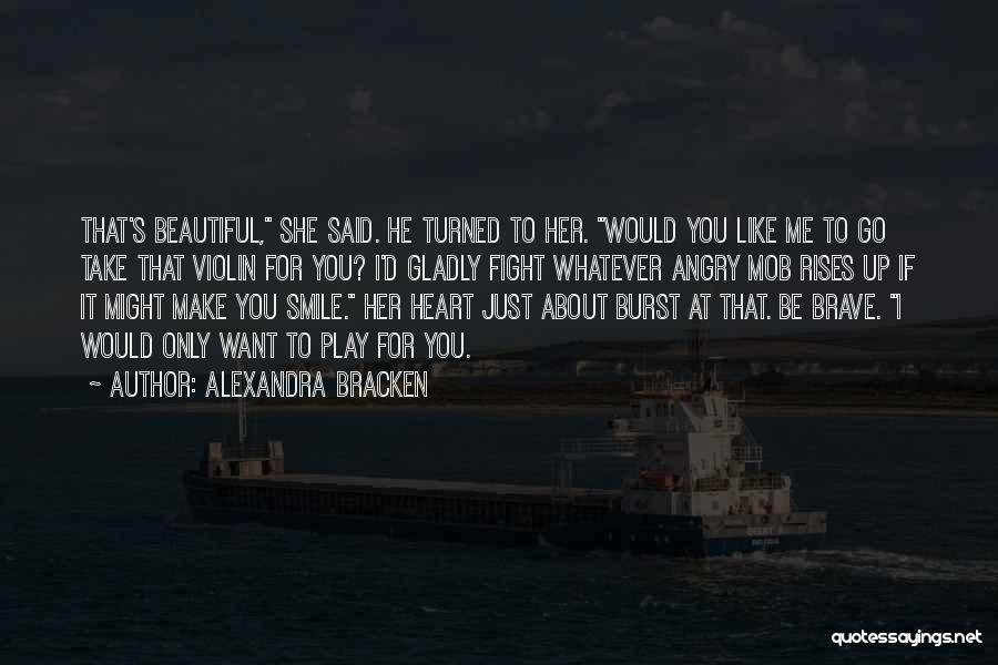 I Just Want To Be Beautiful Quotes By Alexandra Bracken