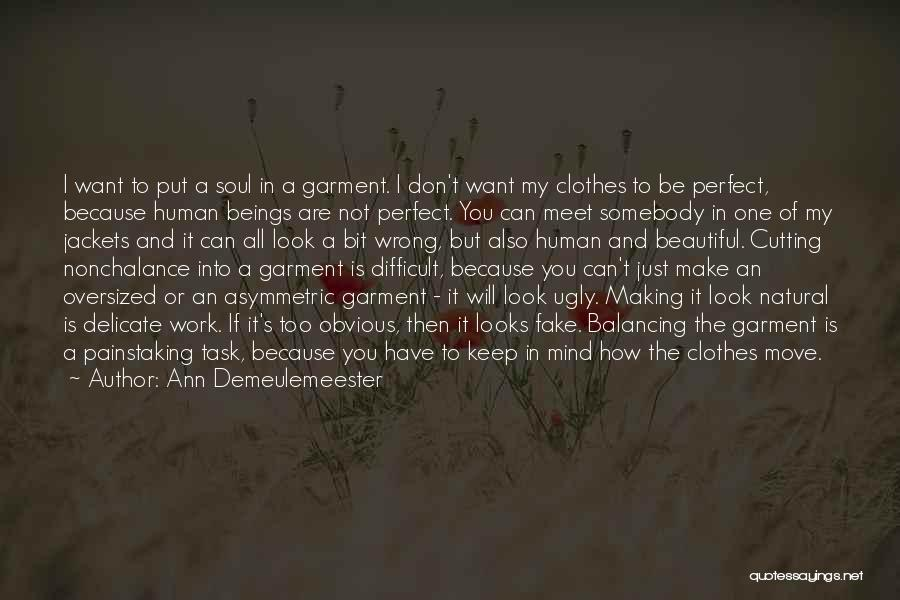 I Just Want To Be Beautiful Quotes By Ann Demeulemeester