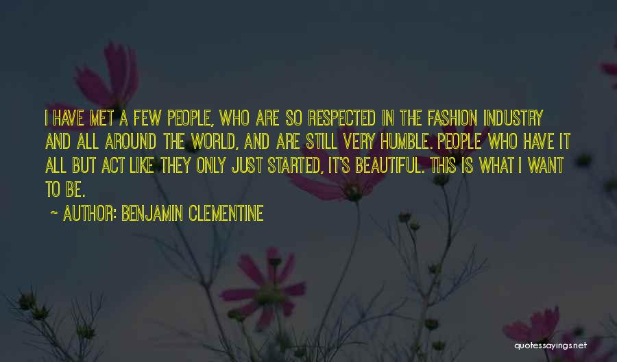 I Just Want To Be Beautiful Quotes By Benjamin Clementine
