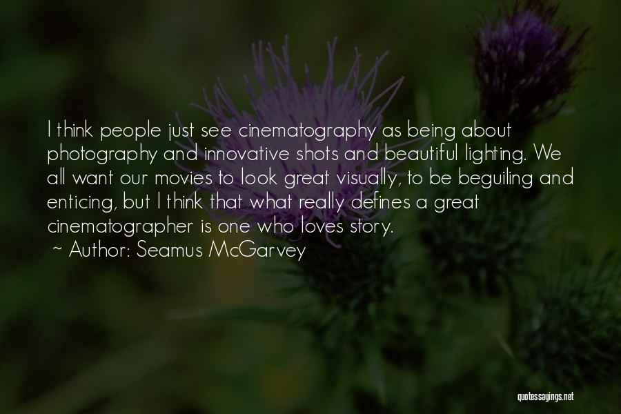 I Just Want To Be Beautiful Quotes By Seamus McGarvey