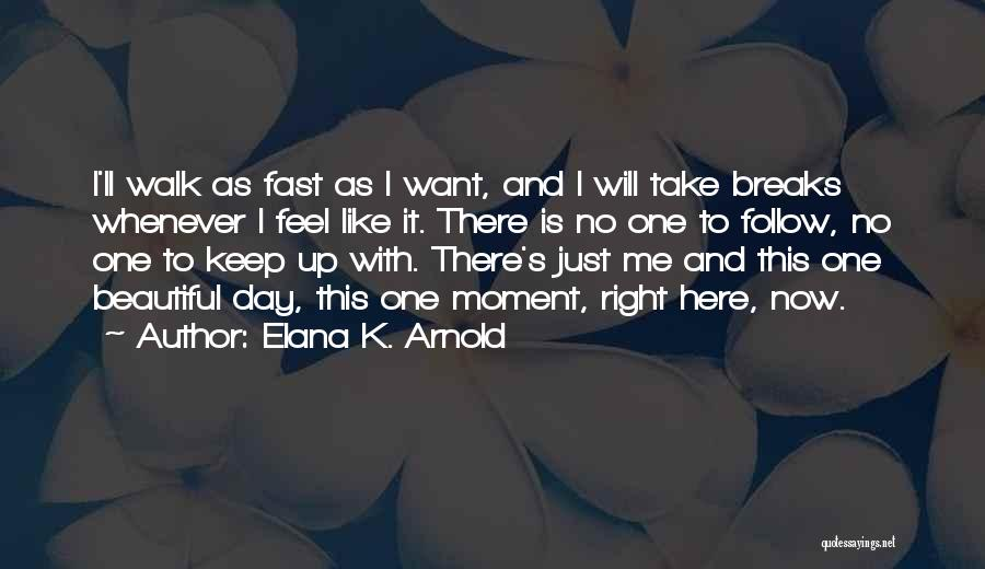 I Just Want To Feel Beautiful Quotes By Elana K. Arnold