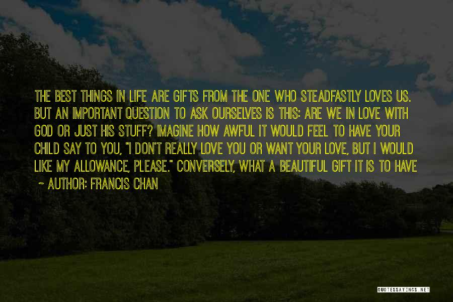 I Just Want To Feel Beautiful Quotes By Francis Chan