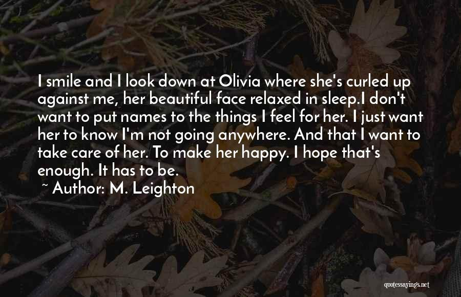 I Just Want To Feel Beautiful Quotes By M. Leighton