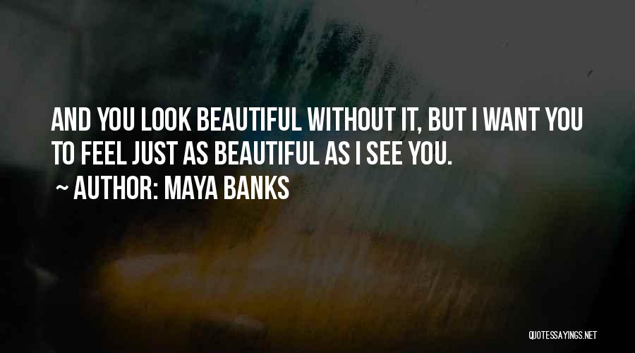 I Just Want To Feel Beautiful Quotes By Maya Banks
