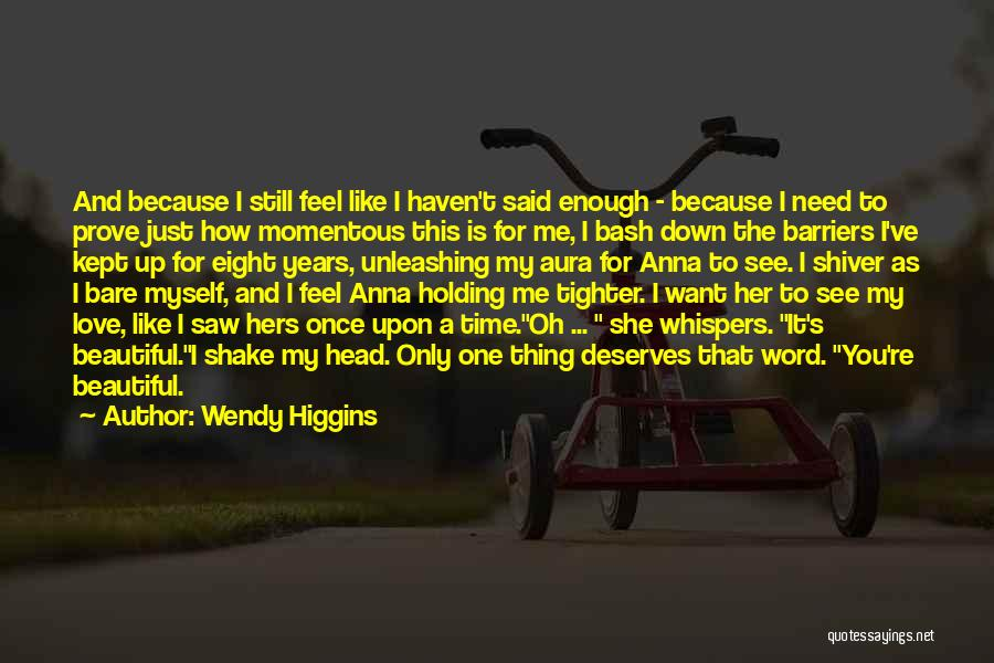 I Just Want To Feel Beautiful Quotes By Wendy Higgins