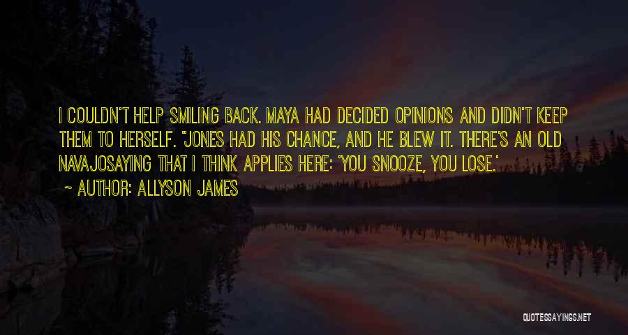 I Keep Smiling Quotes By Allyson James
