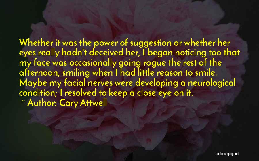 I Keep Smiling Quotes By Cary Attwell
