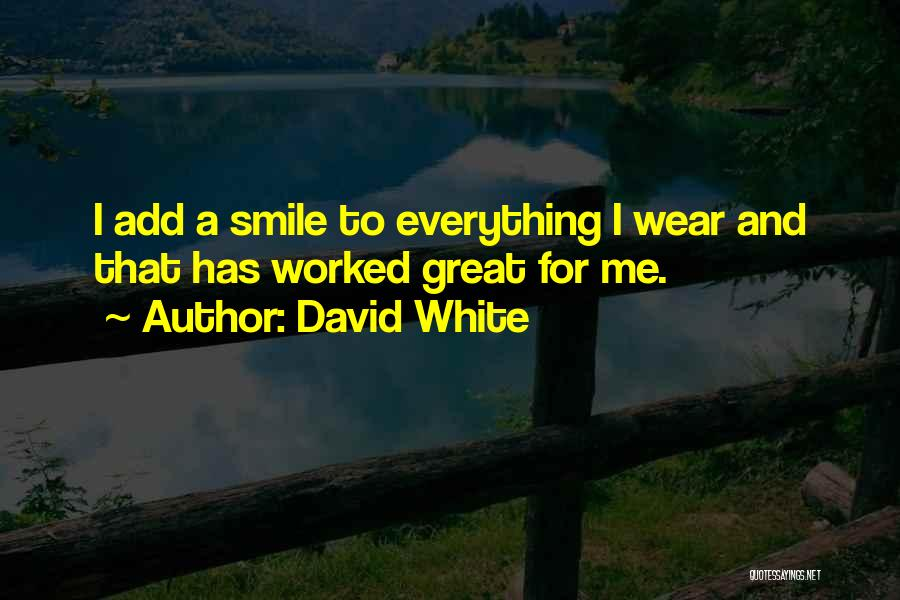 I Keep Smiling Quotes By David White