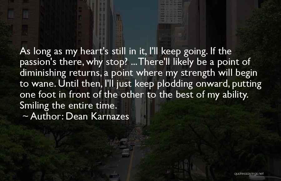 I Keep Smiling Quotes By Dean Karnazes