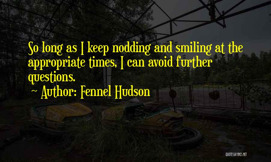 I Keep Smiling Quotes By Fennel Hudson