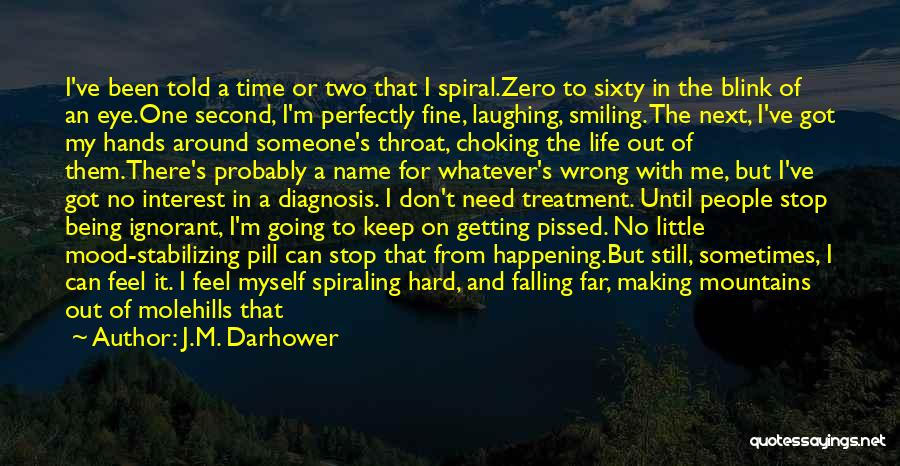 I Keep Smiling Quotes By J.M. Darhower
