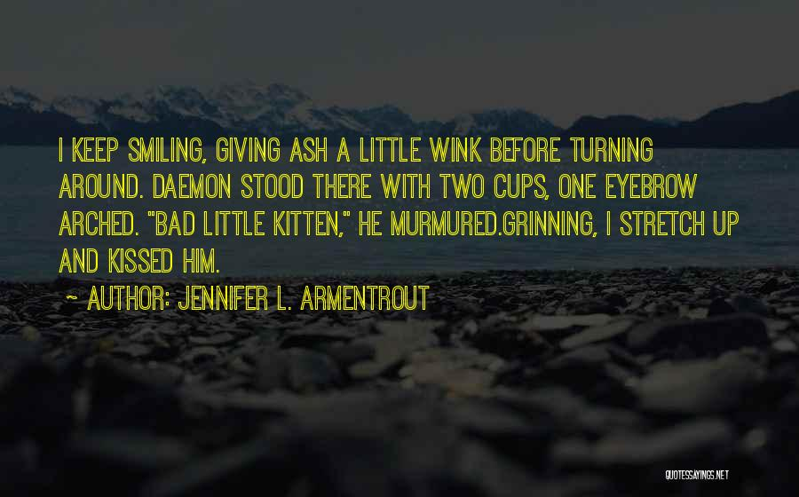 I Keep Smiling Quotes By Jennifer L. Armentrout