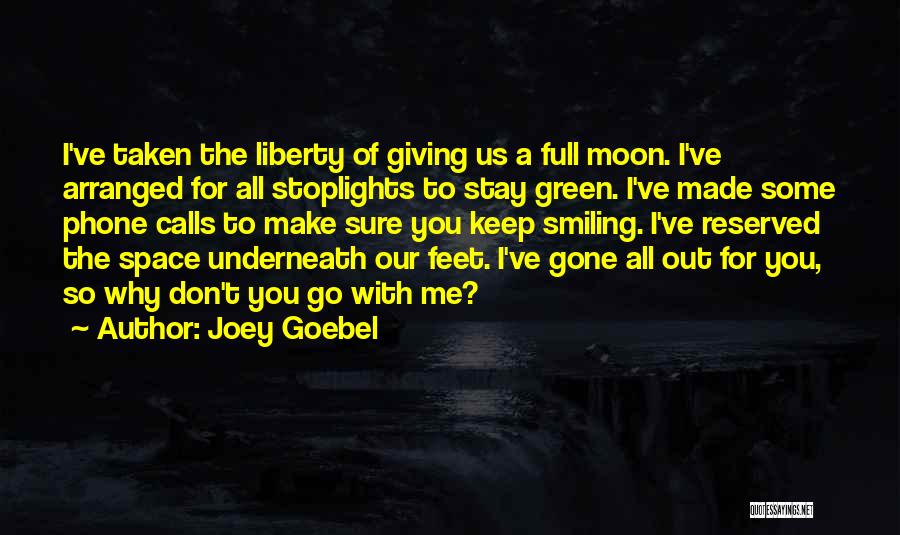 I Keep Smiling Quotes By Joey Goebel