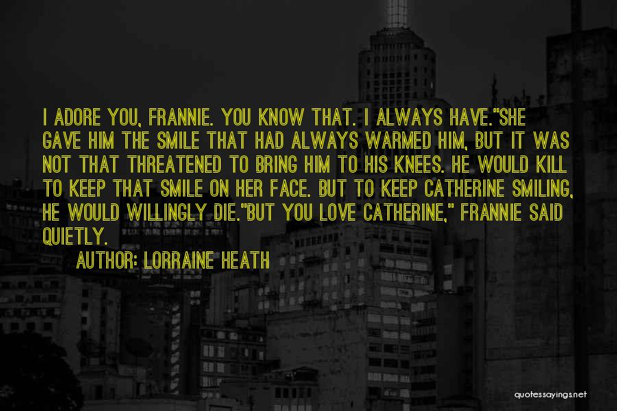I Keep Smiling Quotes By Lorraine Heath