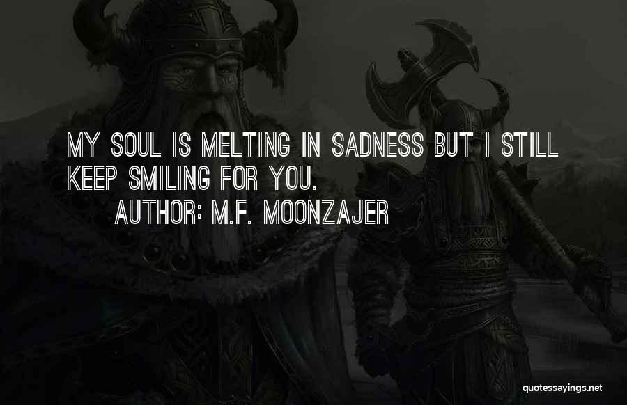 I Keep Smiling Quotes By M.F. Moonzajer