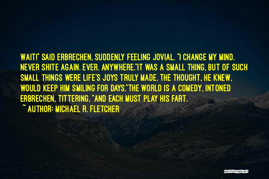 I Keep Smiling Quotes By Michael R. Fletcher
