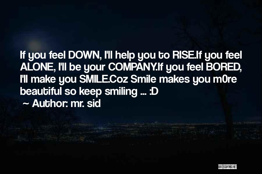 I Keep Smiling Quotes By Mr. Sid