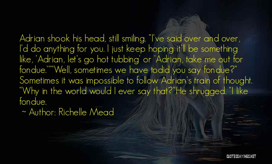 I Keep Smiling Quotes By Richelle Mead