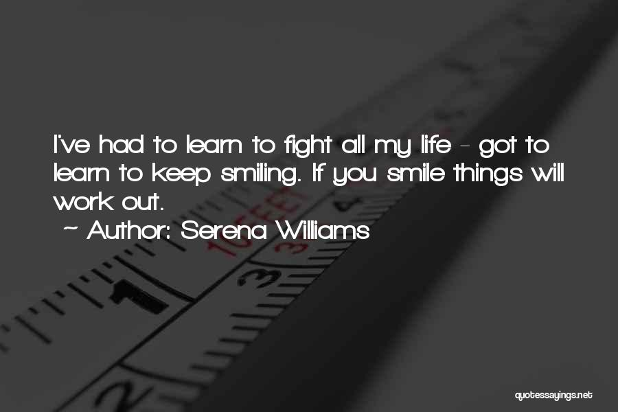I Keep Smiling Quotes By Serena Williams
