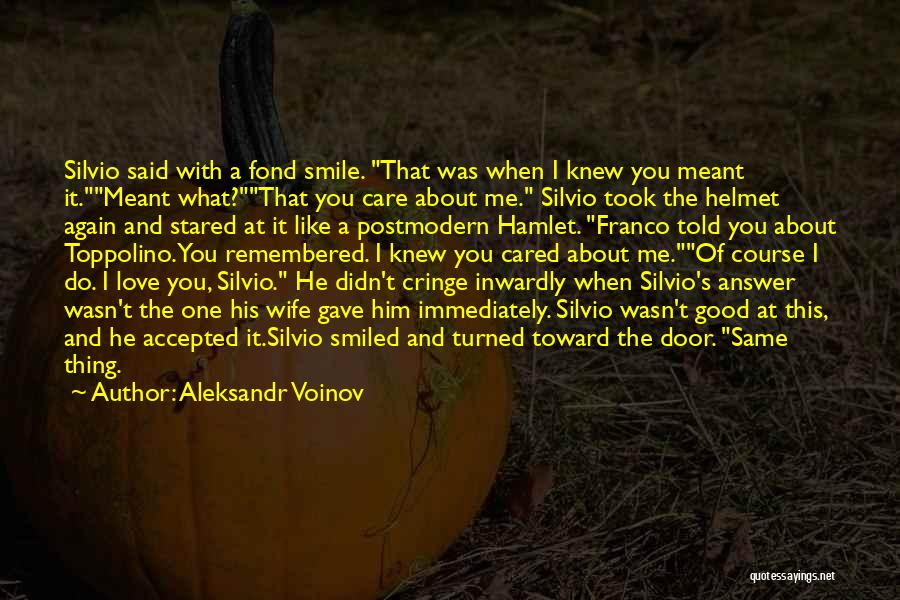 I Knew You Didn't Love Me Quotes By Aleksandr Voinov