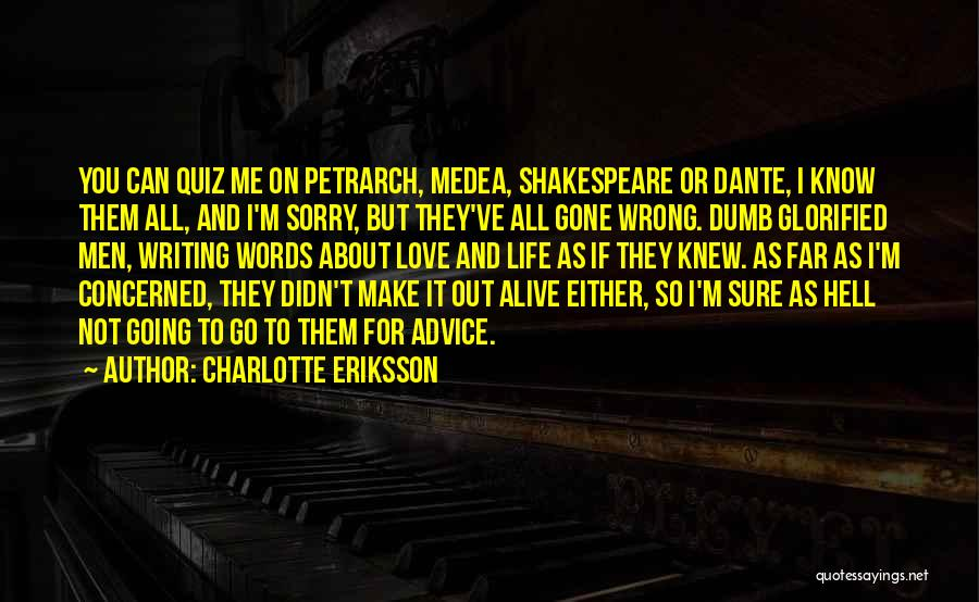 I Knew You Didn't Love Me Quotes By Charlotte Eriksson