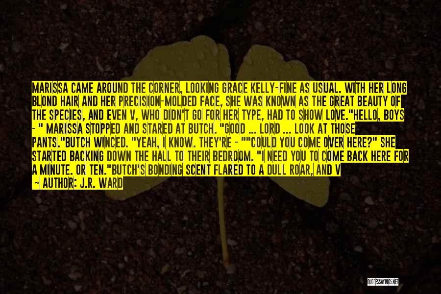 I Knew You Didn't Love Me Quotes By J.R. Ward