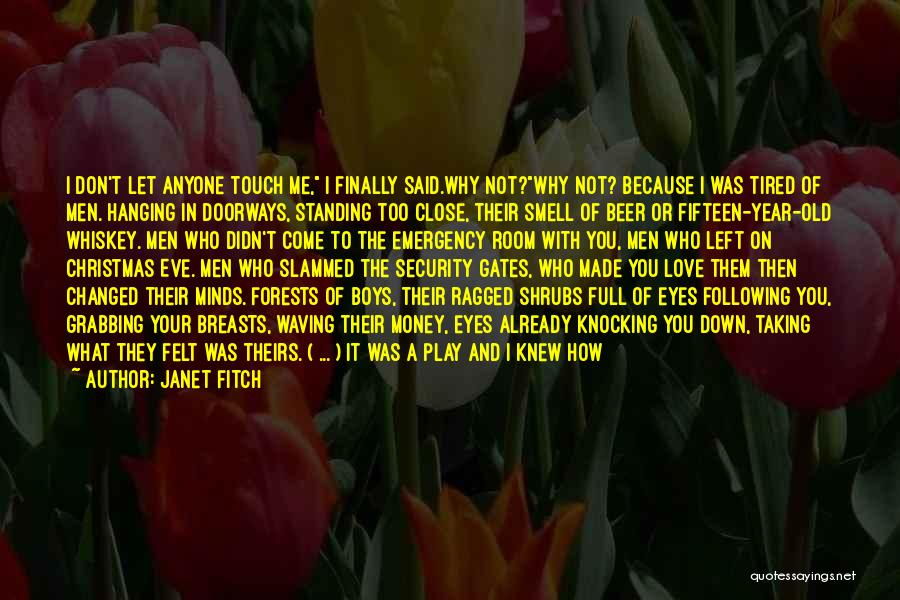 I Knew You Didn't Love Me Quotes By Janet Fitch