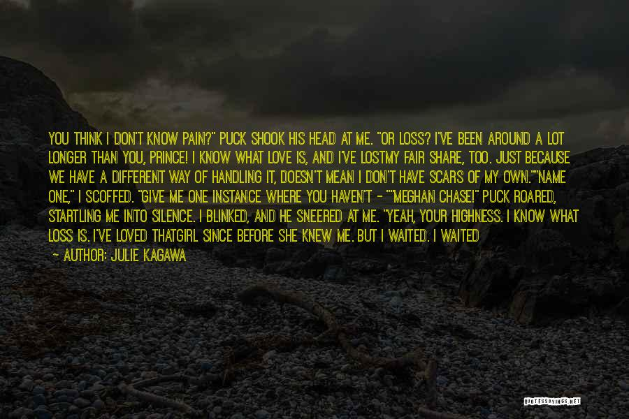 I Knew You Didn't Love Me Quotes By Julie Kagawa