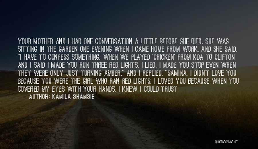 I Knew You Didn't Love Me Quotes By Kamila Shamsie
