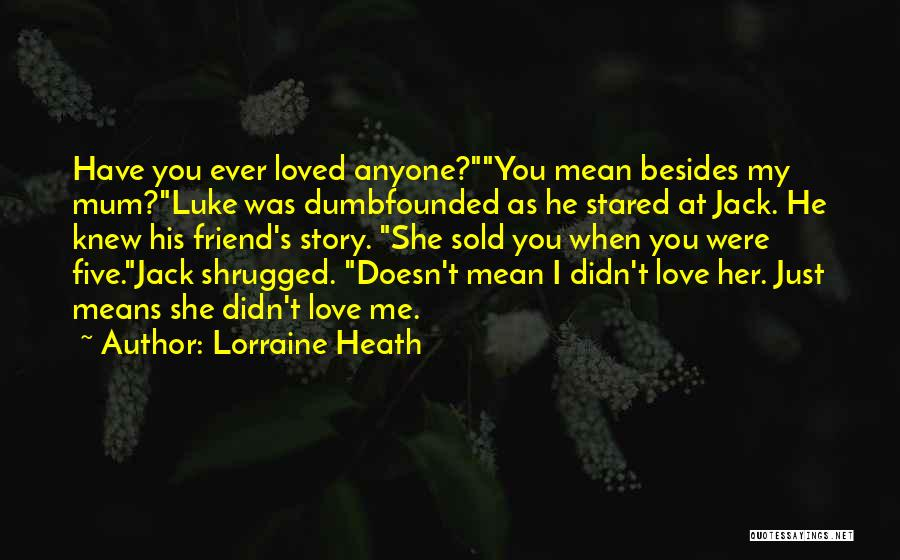 I Knew You Didn't Love Me Quotes By Lorraine Heath