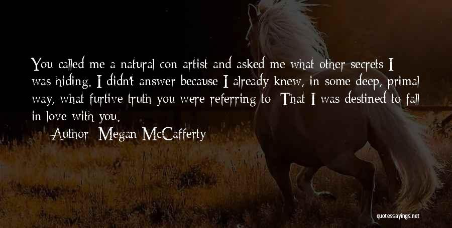 I Knew You Didn't Love Me Quotes By Megan McCafferty