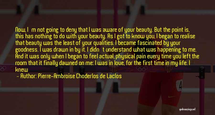 I Knew You Didn't Love Me Quotes By Pierre-Ambroise Choderlos De Laclos